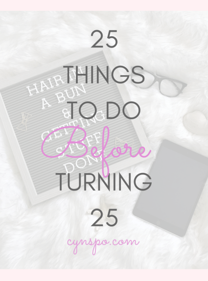 25 Things I want to do Before I Turn 25