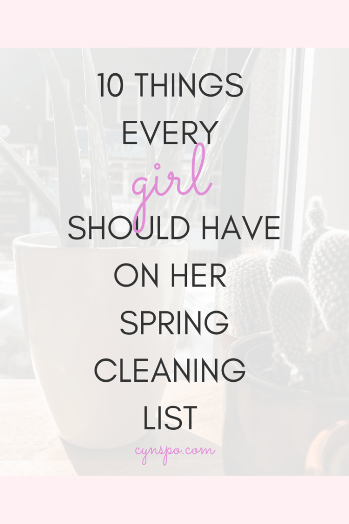 10 Things every girl should have on her spring cleaning list. Background is plants and sunshine.