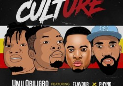 Umu Obiligbo feat. Phyno & Flavour – Culture [Song]