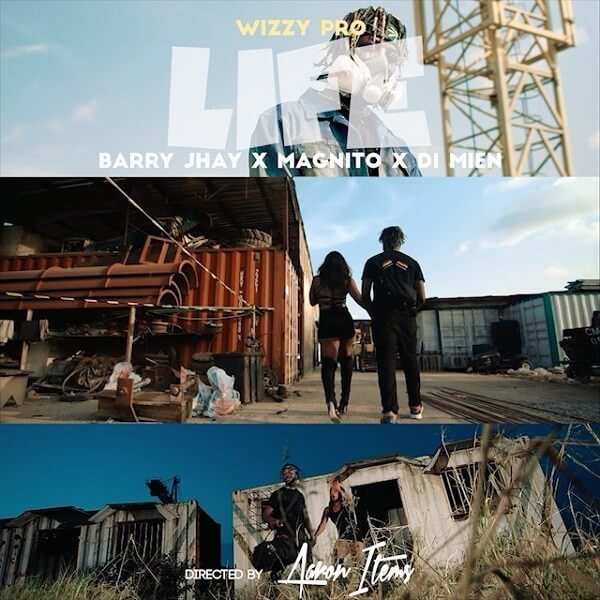 WizzyPro – Life ft. Barry Jhay Magnito & Di Mien [New Video]