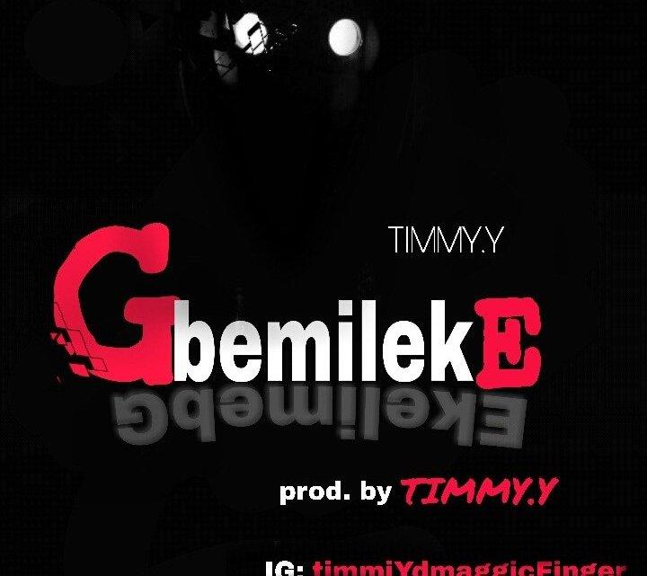 """Timmy Y – """"Gbemileke"""""""