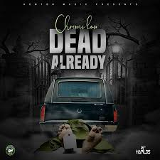 Chronic Law – Dead Already
