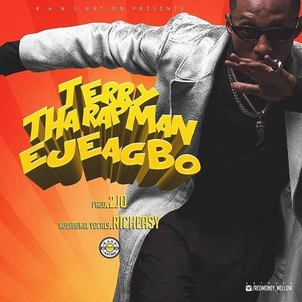 Terry Tha Rapman – Ejeagbo