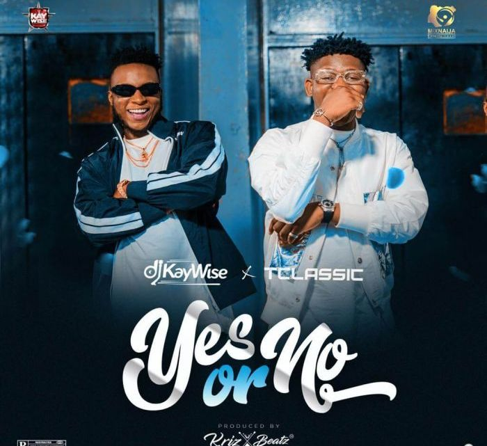 CYPHER9JA.COM dj [Music] DJ Kaywise Ft. T Classic – Yes Or No MUSIC