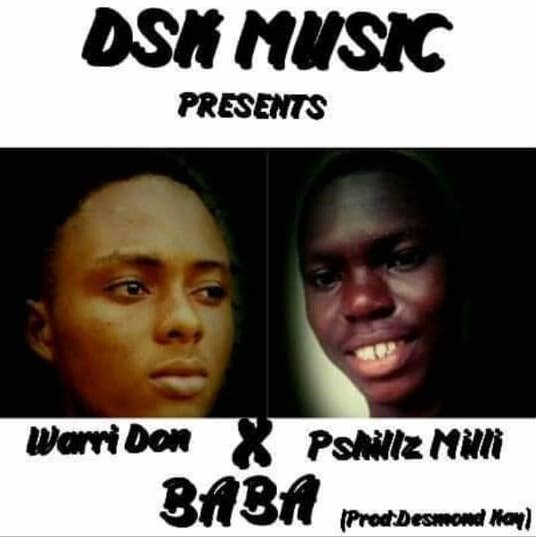 "DSK Music presents new banger from Warri Don featuring Pskillz Milli tagged ""Baba"". The catchy new record will get you Zankuing uncontrollably. Listen and add your comments below"