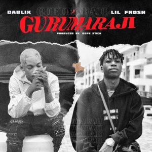 Dablixx Ft. Lil Frosh – Gurumaraji {MP3 DOWNLOAD}