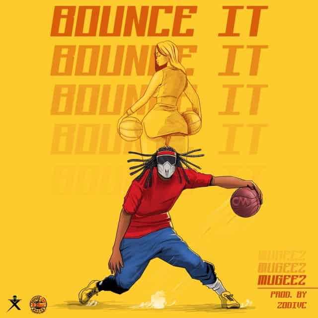 MUGEEZ (R2BEES) – BOUNCE IT (PROD. ZODIVC)