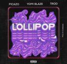{MUSIC} Picazo x Yomi blaze x Trod – Lollipop