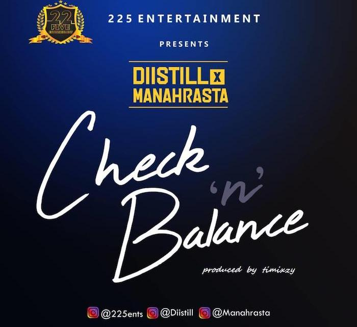 "225 entertainment presents two of her finest artists on this dope Afrobeat from fast-rising producer Timixy beats, a true definition of Afro-pop at it peak, as you download this mad tune. Listen & Download ""Distill x Mannah Rasta – Check & Balance"" below:-"