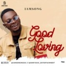 {Music} Iamsong – Good Loving