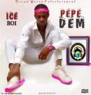 {MUSIC} Ice Boi – Pepe Dem