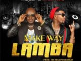 {MUSIC} Erizy Ice Ft. Oritsefemi – Make Way Lamba
