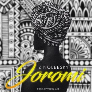"""Popular Nigeria gifted vocalist Zinoleesky release another brand new latest tune after the released of Popo here is another hot jam from his coming Ep Orijinal and this jam was titled """"Joromi"""""""