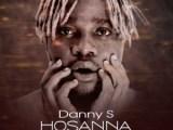 {Music} Danny S – Hosanna