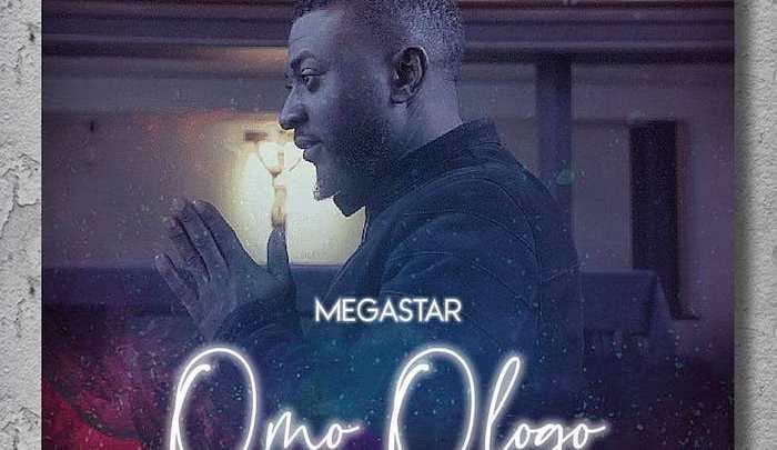 {Mp3 Download} Megastar – Omo Ologo