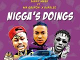 {Music} ZaddyMeek Ft. Mr Gbafun x Davolee – Nigga's Doings