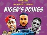 {Music} ZaddyMeek Ft. Mr Gbafun x Davolee – Nigga's Doings