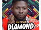 {Music} Remi Crown – Diamond {Prod. by Pheelz}