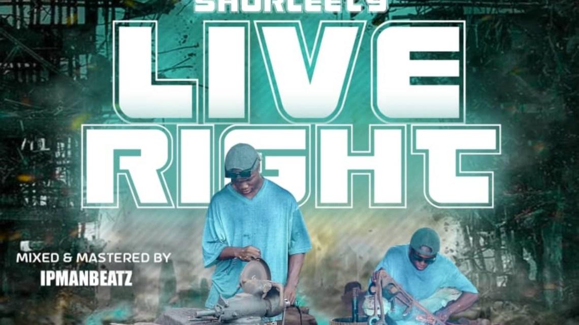 {Music} Shorleety - Live Right