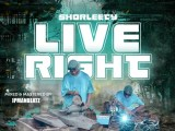 {Music} Shorleety - Live Right