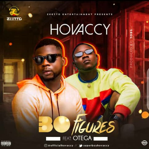 {Music & Video} Hovaccy ft Otega – 30 Figures