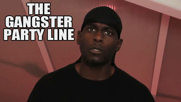 WATCH: The Gangster Party Line