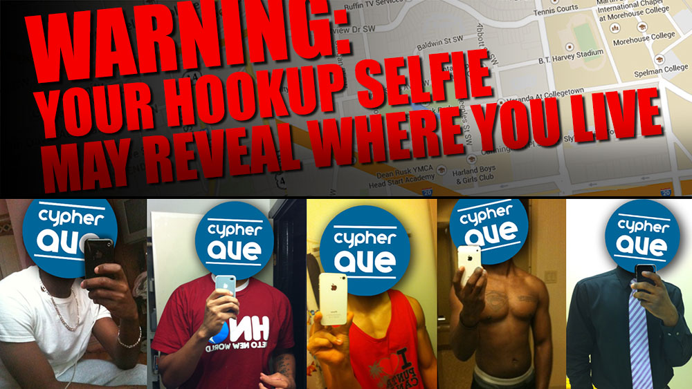 WARNING: Your Hookup Selfie May Reveal Where You Live