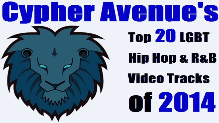 Cypher Avenue's Top 20 LGBT Hip Hop and R&B Videos of 2014