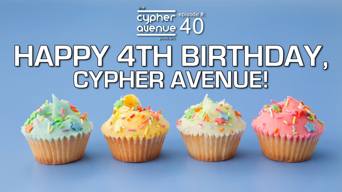 "CA Podcast #40:  The ""Happy 4th Birthday"" Episode"