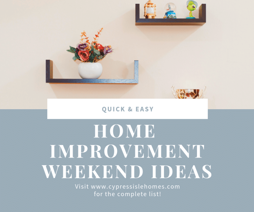 Home improvement Weekend Ideas