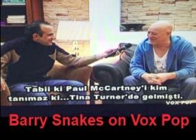 Barry Snakes on Vox Pop