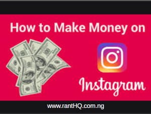 How To Make Money On Instagram In Nigeria in Easy Steps 2021