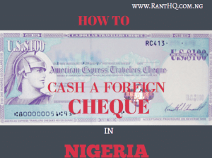 How To Cash A Foreign Cheque In Nigeria (2020)