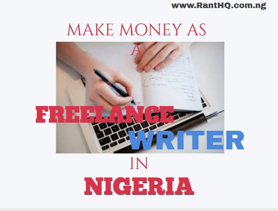 How To Make Money As A Freelance Writer In Nigeria 2020
