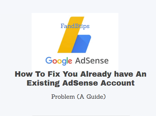 How To Fix You Already Have An Existing AdSense Account (2020)