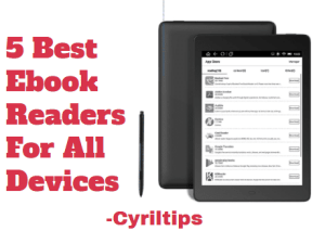 Ebook Reader Guide: 5 Best Ebook Readers For All Devices In 2020