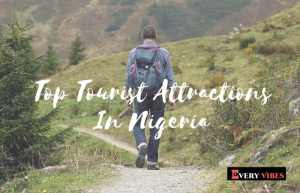 30 Top Tourist Attractions In Nigeria