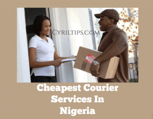 The Cheapest Courier Delivery Services In Nigeria