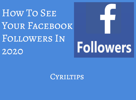 How To See Who Is Following Me On Facebook In 5 Easy Steps (2020)