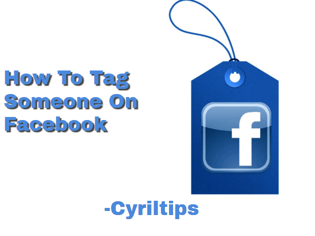 How To Tag Someone On Facebook In Easy Steps 2020 (With Pictures)