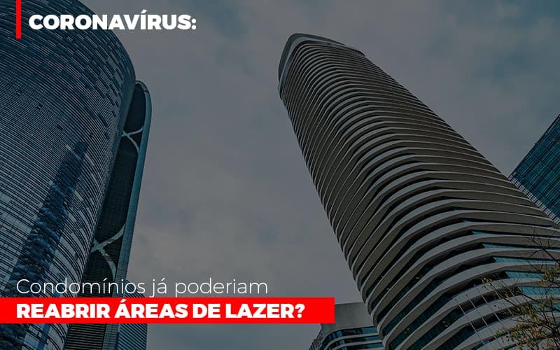 Coronavirus Condominios Ja Poderiam Reabrir Areas De Lazer - Cysne Administradora de bens e Condomínios