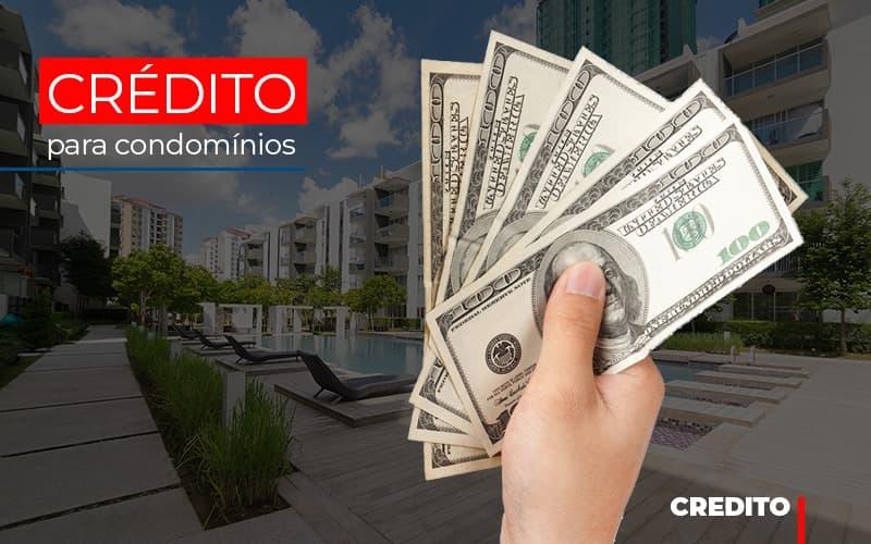 Credito Para Condominios (1) - Cysne Administradora de bens e Condomínios