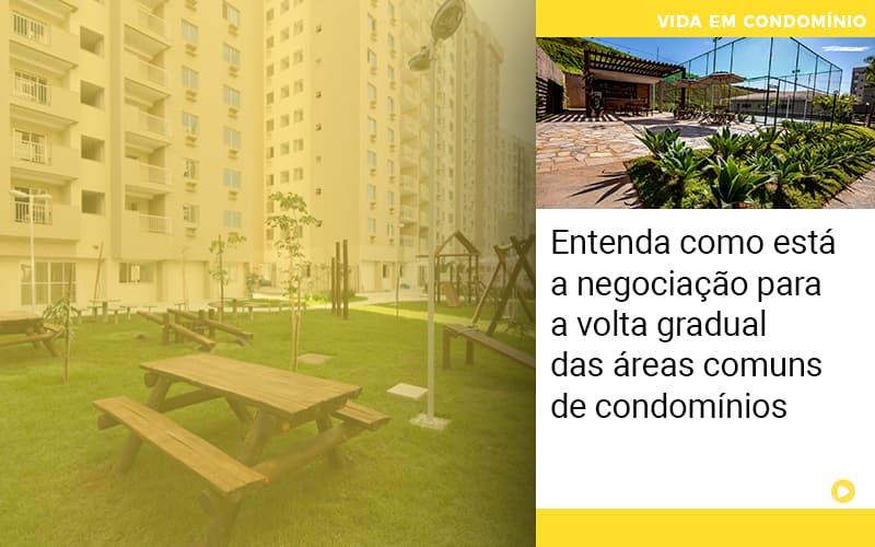 entenda-como-esta-a-negociacao-para-a-volta-gradual-das-areas-comuns-de-condominios