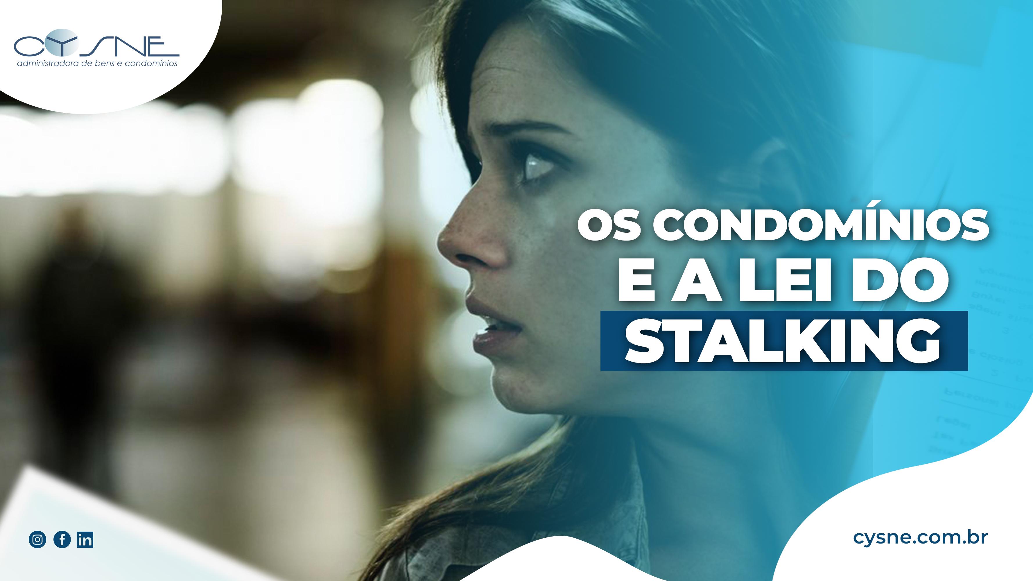 Lei Do Stalking - Cysne Administradora de bens e Condomínios