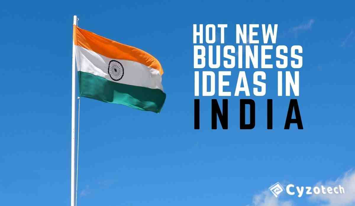 hot new business ideas in India