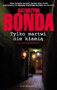 Katarzyna Bonda – Tylko martwi nie kłamią - ebook