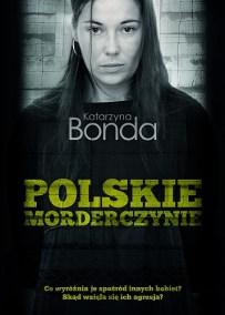 Katarzyna Bonda – Polskie morderczynie - ebook