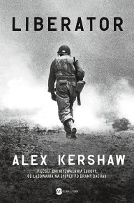 Alex Kershaw – Liberator - ebook