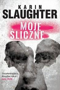Karin Slaughter – Moje śliczne - ebook