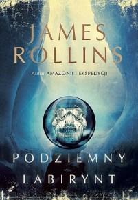 James Rollins – Podziemny labirynt - ebook